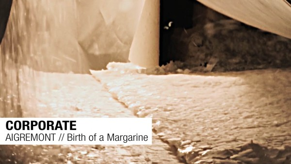 CORPORATE // AIGREMONT // Birth of a Margarine