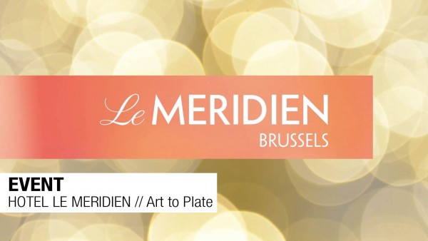 EVENT // HOTEL LE MERIDIEN // ArtToPlate