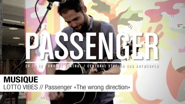 MUSIQUE // LOTTOVIBES // Passenger « TheWrongDirection »