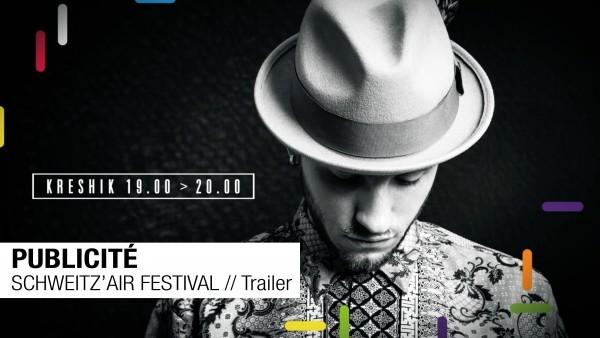 SCHWEITZ'AIR FESTIVAL // Trailer